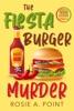 The Fiesta Burger Murder