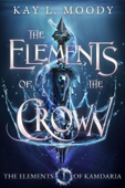 Download and Read Online The Elements of the Crown