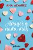 Ana Álvarez - Amigos y nada más (Serie Amigos 5) Grafik