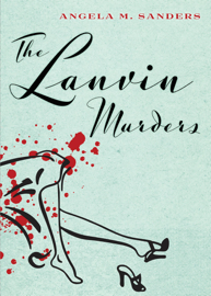 The Lanvin Murders - Angela M. Sanders book summary