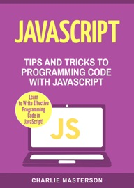 JAVASCRIPT: TIPS AND TRICKS TO PROGRAMMING CODE WITH JAVASCRIPT