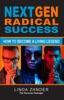 NEXT GEN RADICAL SUCCESS