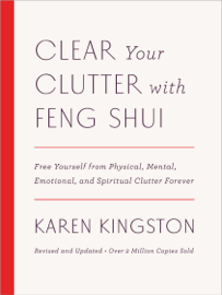 Clear Your Clutter with Feng Shui (Revised and Updated)