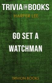 Go Set A Watchman A Novel By Harper Lee Trivia On Books