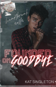Download and Read Online Founded on Goodbye