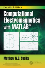 Computational Electromagnetics With MATLAB, Fourth Edition