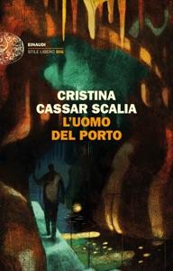 L'uomo del porto di Cristina Cassar Scalia Copertina del libro