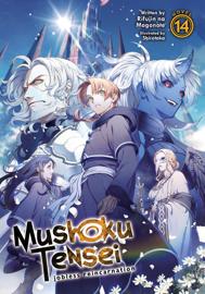 Mushoku Tensei: Jobless Reincarnation (Light Novel) Vol. 14