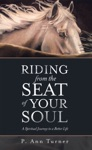 Riding From The Seat Of Your Soul