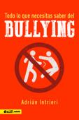 Bullying, Todo lo que necesitas saber
