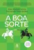 A Boa Sorte - Álex Rovira Celma & Fernando Trías de Bes
