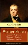 Walter Scott Oeuvres Majeures Romans  Contes  Ballades  Essais - Ldition Intgrale De 46 Titres