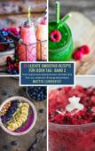 25 Leichte Smoothie-Rezepte für jeden Tag - Band 2