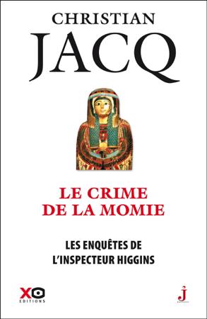 Les Enquêtes de l'inspecteur Higgins - Tome 1 : Le Crime de la momie - Christian Jacq