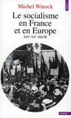 Le Socialisme en France et en Europe. (XIXe-XXe siècle)