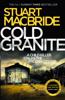 Stuart MacBride - Cold Granite artwork