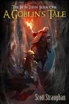 A Goblins Tale The Iron Teeth Book 1