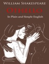 Othello - Retold In Plain And Simple English A Modern Translation And The Original Version