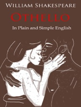 Othello - Retold In Plain and Simple English (A Modern Translation and the Original Version)