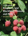 Compendium Of Raspberry And Blackberry Diseases And Pests Second Edition