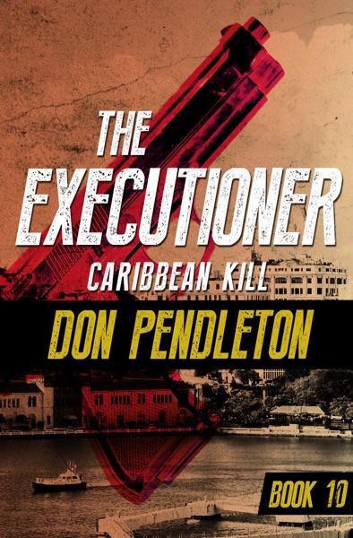 Caribbean Kill - Don Pendleton book cover