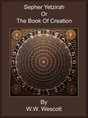 Sepher Yetzirah or The Book Of Creation