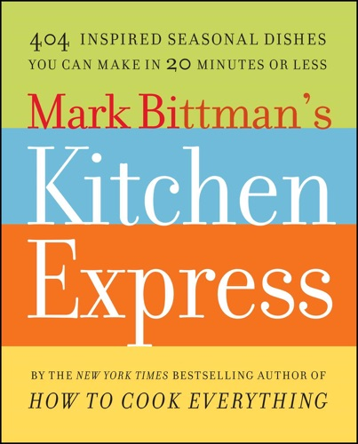 Mark Bittman - Mark Bittman's Kitchen Express