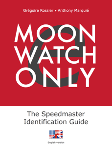 e-Moonwatch Only - The Speedmaster Identification Guide (EN) da Grégoire Rossier & Anthony Marquié