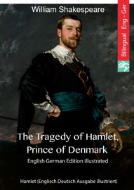 THE TRAGEDY OF HAMLET, PRINCE OF DENMARK (ENGLISH GERMAN EDITION ILLUSTRATED)