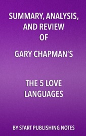 Summary Analysis And Review Of Gary Chapman S The 5 Love Languages
