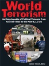 World Terrorism An Encyclopedia Of Political Violence From Ancient Times To The Post-911 Era