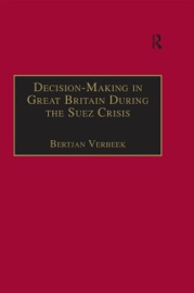 Decision Making In Great Britain During The Suez Crisis
