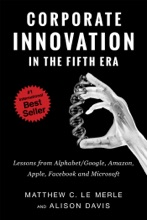 Corporate Innovation In The Fifth Era:Lessons From Alphabet/Google, Amazon, Apple, Facebook, And Microsoft