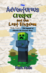 The Adventurous Creeper and the Lost Kingdom, Book 4: The Legend of Charlie the Creeper King