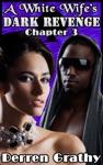 A White Wifes Dark Revenge  Chapter Three