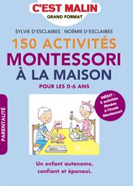 150 activités Montessori à la maison, c'est malin