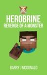 Herobrine Revenge Of A Monster
