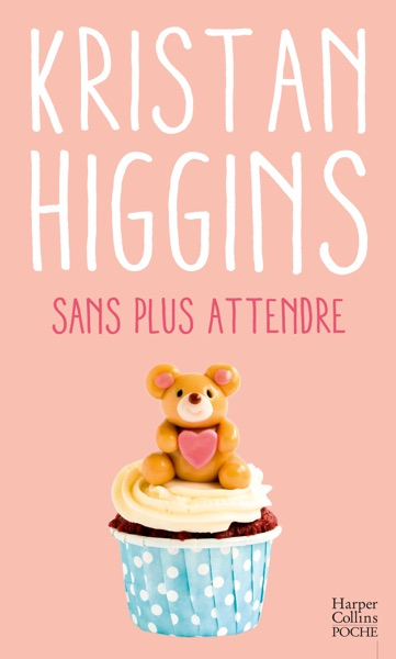 Sans plus attendre - Kristan Higgins book cover