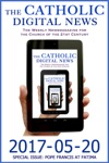 The Catholic Digital News 2017-05-20 Special Issue Pope Francis At Fatima