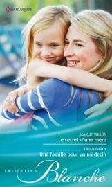 LE SECRET DUNE MèRE - UNE FAMILLE POUR UN MéDECIN