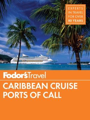 Fodor's Caribbean Cruise Ports of Call