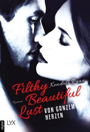 Filthy Beautiful Lust - Von ganzem Herzen image