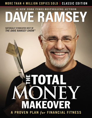 The Total Money Makeover: Classic Edition - Dave Ramsey book