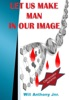 Let Us Make Man In Our Image
