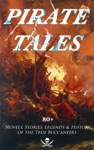 PIRATE TALES 80 Novels Stories Legends  History Of The True Buccaneers