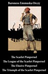 Scarlet Pimpernel  The League Of The Scarlet Pimpernel  The Elusive Pimpernel  The Triumph Of The Scarlet Pimpernel 4 Unabridged Classics