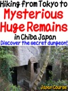 Hiking From Tokyo To Mysterious Huge Remains In Chiba Japan