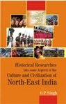 Historical Research Into Some Aspects Of The Culture And Civilization Of North-East India