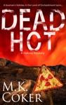 Dead Hot A Dakota Mystery