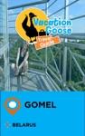 Vacation Goose Travel Guide Gomel Belarus